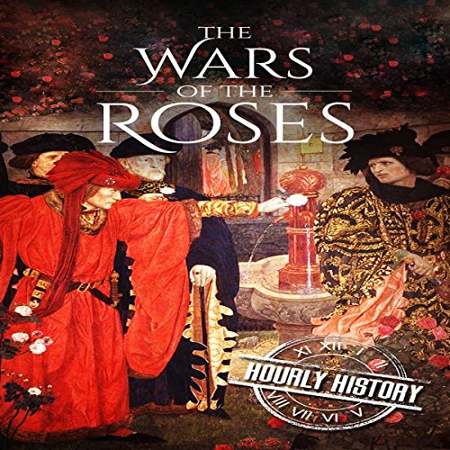 Wars of the Roses: A History from Beginning to End  By  cover art