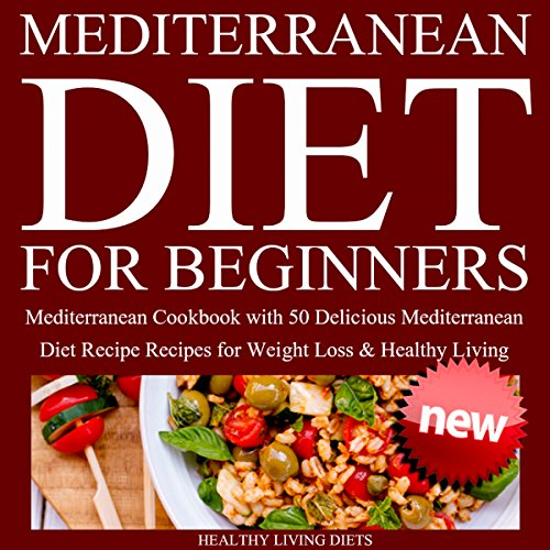 Mediterranean Diet for Beginners: Mediterranean Cookbook for Beginners audiobook cover art