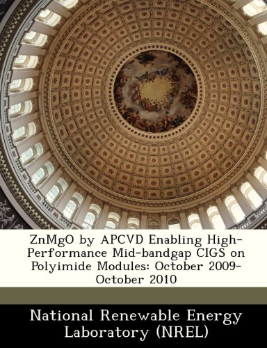 Znmgo by Apcvd Enabling High-Performance Mid-Bandgap Cigs on Polyimide Modules: October 2009-October 2010