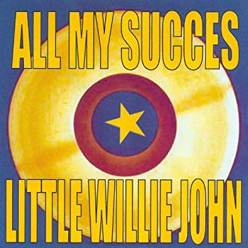 All My Succes - Little Willie John