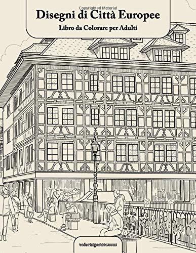Disegni di Città Europee Libro da Colorare per Adulti