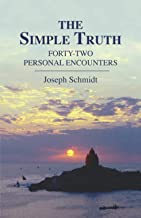 The Simple Truth: Forty-Two Personal Encounters