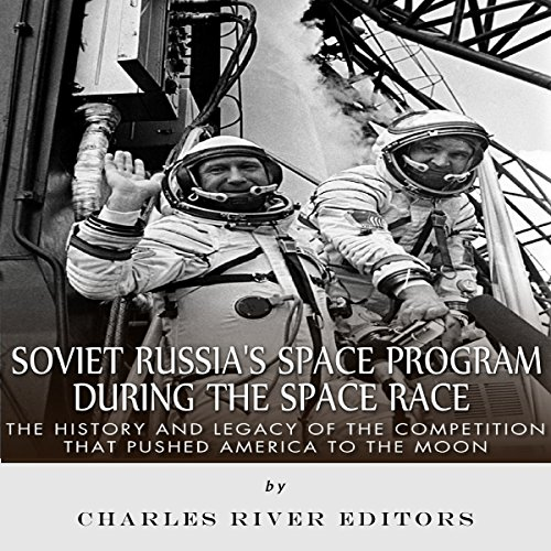 Soviet Russia's Space Program During the Space Race audiobook cover art
