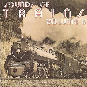Sounds of Trains, Volume 3
