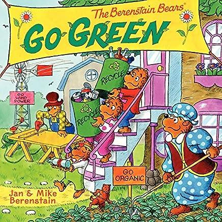 The Berenstain Bears Go Green