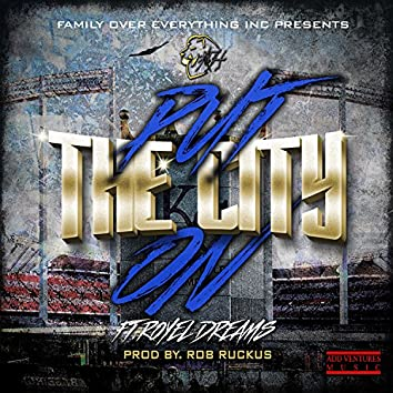 Put the City On (feat. Royel Dreams) - Single