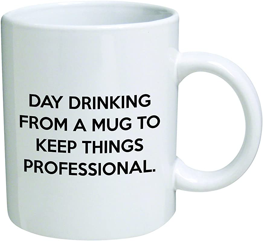 Funny Mug 11OZ Day Drinking From A Mug To Keep Things Professional Cool Birthday Gift For Coworkers Or Boss By Della Pace