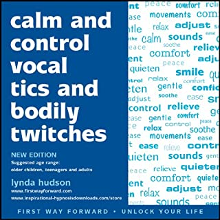 Calm and Control Vocal Tics and Bodily Twitches                   By:                                                                                                                                 Lynda Hudson                               Narrated by:                                                                                                                                 Lynda Hudson                      Length: 25 mins     1 rating     Overall 5.0