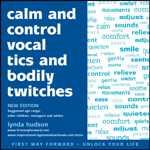 Calm and Control Vocal Tics and Bodily Twitches audiobook cover art