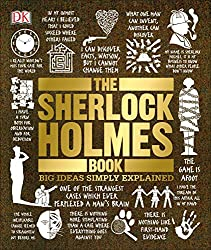 Image: The Sherlock Holmes Book: Big Ideas Simply Explained, by DK (Author), Leslie S. Klinger (Foreword). Publisher: DK (October 20, 2015)