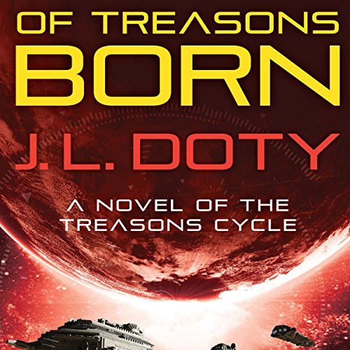 Of Treasons Born audiobook cover art