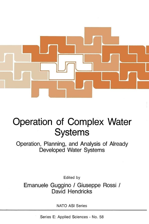 配当有名人遠いOperation of Complex Water Systems: Operation, Planning and Analysis of Already Developed Water Systems (Nato Science Series E:)