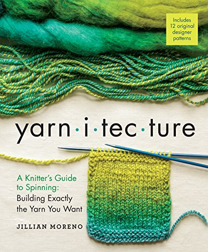 Yarnitecture: A Knitter's Guide to Spinning: Building Exactly the Yarn You Want (English Edition)