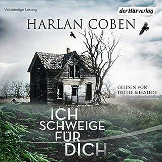 Ich schweige für dich                   Autor:                                                                                                                                 Harlan Coben                               Sprecher:                                                                                                                                 Detlef Bierstedt                      Spieldauer: 10 Std. und 39 Min.     1.363 Bewertungen     Gesamt 4,1
