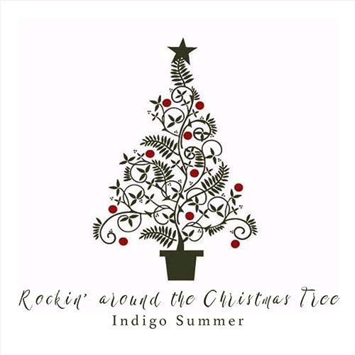 Rockin Around The Christmas Tree.Rockin Around The Christmas Tree By Indigo Summer On Amazon