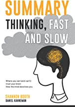 Summary Thinking, Fast and Slow: Where You Can (And Can't) Trust Your Brain | How The Mind Deceives You