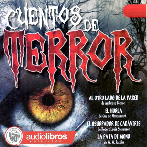 Cuentos de Terror [Terror by Night]                   By:                                                                                                                                 Ambrose Bierce,                                                                                        Guy de Maupassant,                                                                                        Robert Louis Stevenson,                   and others                          Narrated by:                                                                                                                                 Juan Santiago,                                                                                        Omar Aranda Lamadrid,                                                                                        Emma Ledo,                   and others                 Length: 2 hrs and 25 mins     2 ratings     Overall 4.5