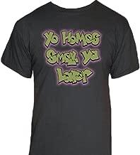 yo homes smell ya later shirt