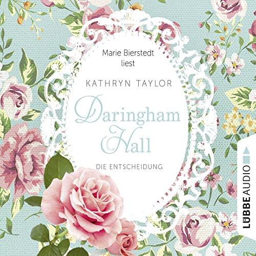 Die Entscheidung     Daringham Hall 2              Autor:                                                                                                                                 Kathryn Taylor                               Sprecher:                                                                                                                                 Marie Bierstedt                      Spieldauer: 4 Std. und 54 Min.     34 Bewertungen     Gesamt 4,4