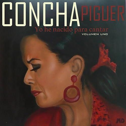 Yo He Nacido para Cantar, Vol. 1 de Concha Piquer en Amazon Music ...