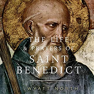 The Life and Prayers of Saint Benedict audiobook cover art