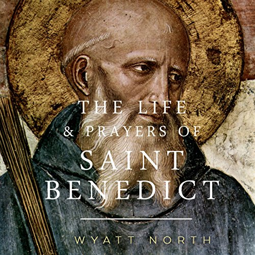 The Life and Prayers of Saint Benedict                   By:                                                                                                                                 Wyatt North                               Narrated by:                                                                                                                                 David Glass                      Length: 1 hr and 19 mins     17 ratings     Overall 4.5