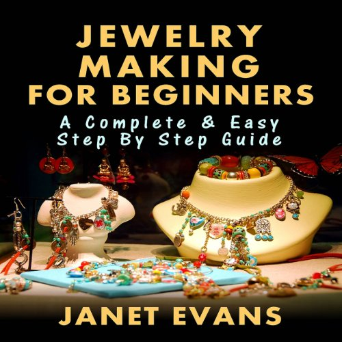 Jewelry Making for Beginners     A Complete & Easy Step by Step Guide (Ultimate How To Guides)              By:                                                                                                                                 Janet Evans                               Narrated by:                                                                                                                                 Christine Padovan                      Length: 46 mins     Not rated yet     Overall 0.0