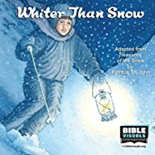 "Whiter Than Snow: Adapted from ""Treasures of th e Snow"" by Patricia St. John (Family Format)"