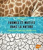 Formes et motifs dans la nature. L'ordre caché du