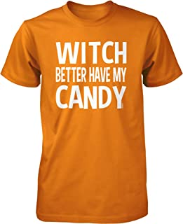 Witch Better Have My Candy Men's T-shirt, NOFO Clothing Co.