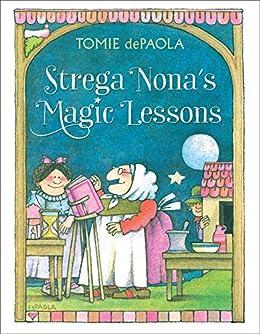 Strega Nona's Magic Lessons (A Strega Nona Book) by [Tomie dePaola]