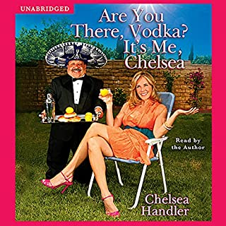 Are You There, Vodka? It's Me, Chelsea audiobook cover art