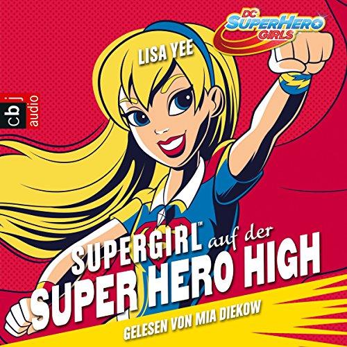 Supergirl auf der Super Hero High (Die Superhelden High School 2) Titelbild