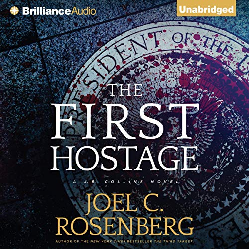 The First Hostage Audiobook By Joel C. Rosenberg cover art