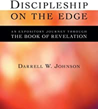Discipleship on the Edge: An Expository Journey Through the Book of Revelation