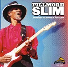 Funky Mama's House by Fillmore Slim (2004-02-03)