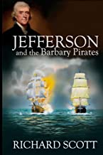 Jefferson and the Barbary Pirates: America's First Encounter with Radical Islam