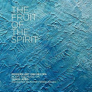The Fruit of the Spirit (Plays the Music of János Ávéd)