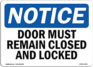 OSHA Notice Signs - Doors Must Remain Closed and Locked Sign | Extremely Durable Made in The USA Signs Or Heavy Duty Vinyl Label | Protect Your Construction Site, Warehouse & Business