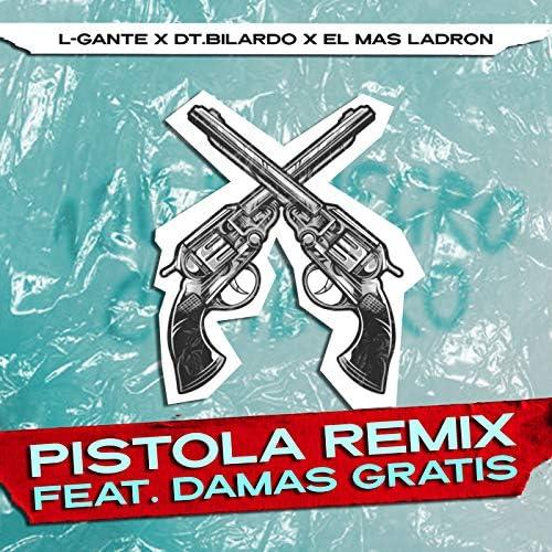 L-Gante, DT.Bilardo & El Mas Ladron feat. Damas Gratis