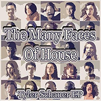 The Many Faces Of House