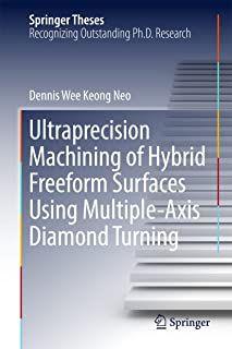 Ultraprecision Machining of Hybrid Freeform Surfaces Using Multiple-Axis Diamond Turning (Springer Theses)