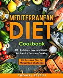 Mediterranean Diet Cookbook: 100+ Delicious, Easy, and Healthy Recipes for Everyday Cooking