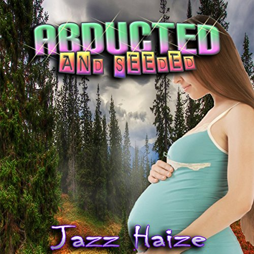 Abducted & Seeded audiobook cover art