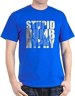 CafePress Stupid Dumb & Hyphy Classic 100% Cotton T-Shirt