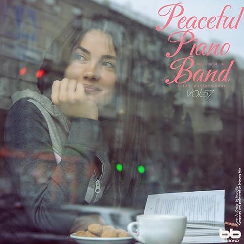 Peaceful Piano Band, Vol  57 by Se Jeong Min on Amazon Music