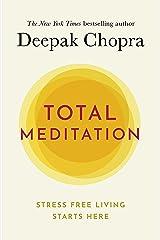 Total Meditation: Stress Free Living Starts Here Kindle Edition