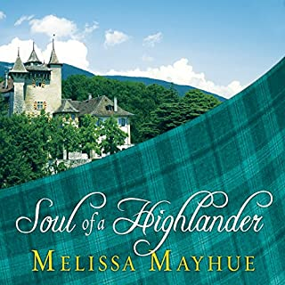 Soul of a Highlander     Daughters of the Glen, Book 3              By:                                                                                                                                 Melissa Mayhue                               Narrated by:                                                                                                                                 Elizabeth Wiley                      Length: 9 hrs and 20 mins     74 ratings     Overall 4.4