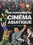 Dictionnaire du cinéma asiatique by Adrien Gombeaud (2008-10-23)