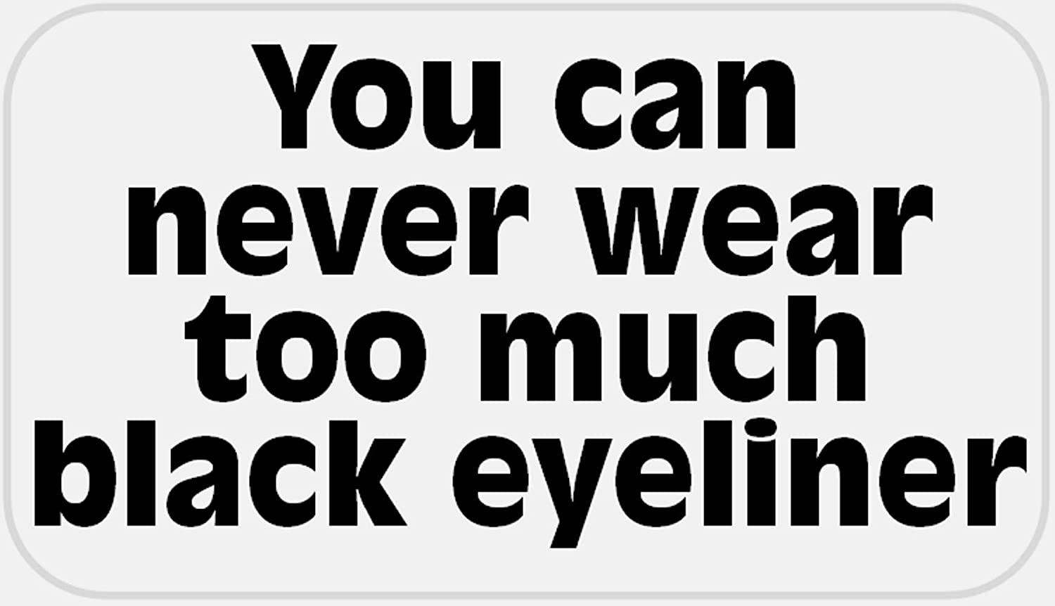 Can Never Wear Too Much Black 250 Max 51% OFF Eyeliner Pack - Stickers Very popular 2.25